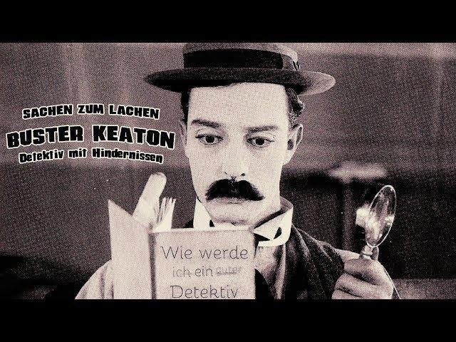 Sachen zum Lachen – Buster Keaton – Detektiv mit Hindernissen (Stummfilm Komödie)
