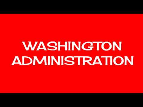 Early Presidential Administrations  Washington Administration  Slide 01