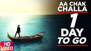 Aa Chak Challa | 1 Day To Go | Sajjan Adeeb | Jay K | Releasing On 2 June 2017 | Speed Records