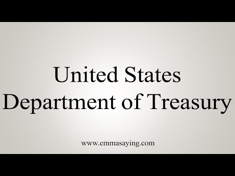 How to Pronounce United States Department of Treasury