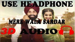 Mere Wala Sardar|Jugraj Sandhu|3D AUDIO|3D Virtual Audio|3D Audio Songs Hindi|Punjabi Song