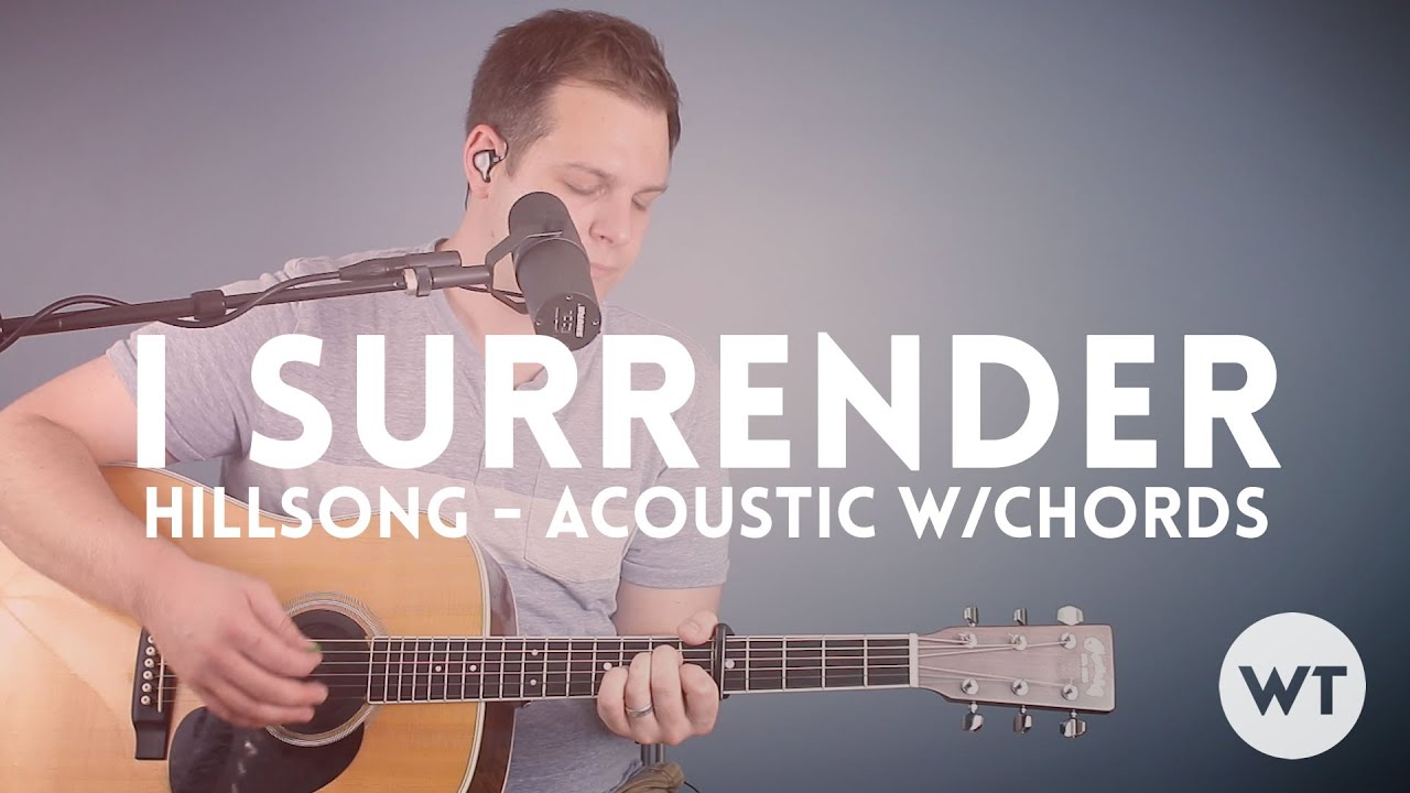 I Surrender Hillsong Acoustic With Chords Youtube