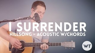 I Surrender - Hillsong - acoustic with chords