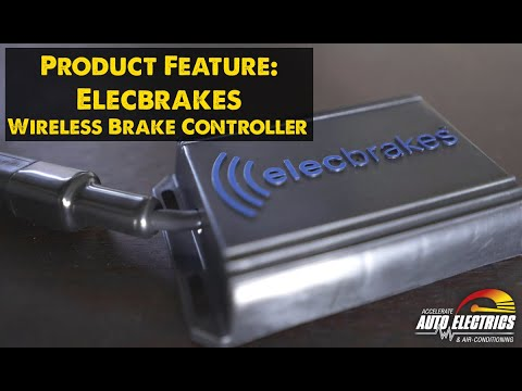 Product Feature: Elecbrakes Wireless Brake Controller | Accelerate Auto Electrics & Air Conditioning