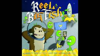 Watch Reel Big Fish The New Version Of You video