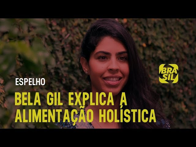 Bela Gil explica o que é Alimentação Holística | Espelho com Lázaro Ramos