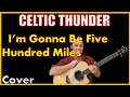 watch he video of Im Gonna Be 500 Miles Cover by Celtic Thunder