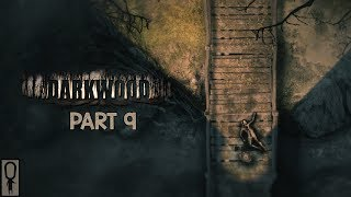 THE BRIDE AND THE BRIDGE - Let's Play DARKWOOD - SURIVIVAL HORROR - Part 9