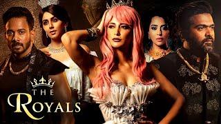 The Royals - Hot & Bold Celebrities | Shruti Hassan, Megha Akash, Priya Anand, Karthik Srinivasan