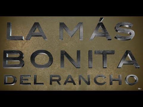 GENTE DE MAZA ft. BANDA LEGAL - LA MAS BONITA DEL RANCHO (LETRA)