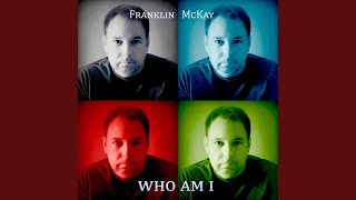 Watch Franklin Mckay Who Am I video