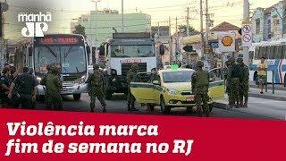 Violência marca fim de semana no Rio de Janeiro
