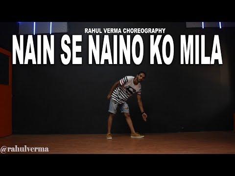 Nain Se Naino Ko Mila Adnan Sami Song | Rahul Verma | Choreography