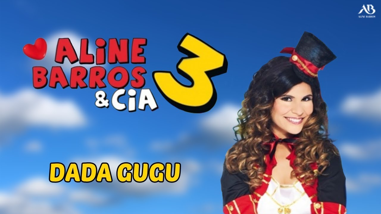 Dvd Aline Barros Cia 3 Dada Gugu Youtube