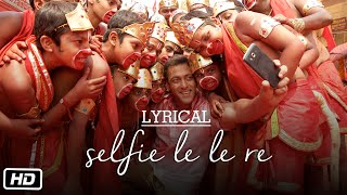 'Selfie Le Le Re' Full Song with LYRICS | Bajrangi Bhaijaan | Salman Khan | T-Series