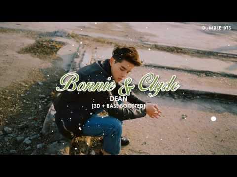 [3D+BASS BOOSTED] DEAN (딘) - BONNIE & CLYDE | bumble.bts