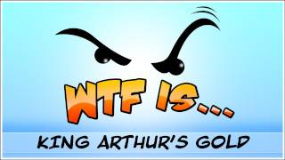 ► WTF Is... - King Arthur's Gold ? (WTF-a-thon Game 13)