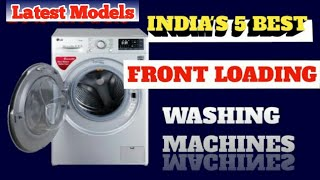 India's Best 5 Front Loading Fully Automatic Washing Machines [2019] || [detailed Review] Full Specs