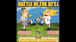 Battle Of The DJ's - Match 1 - Slipmatt V's DJ Vibes (Both CD's) (2003)