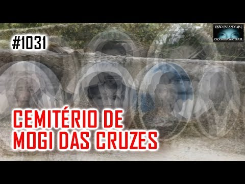 O Cemitério de Mogi das Cruzes SP - Caça Fantasmas Brasil #1031