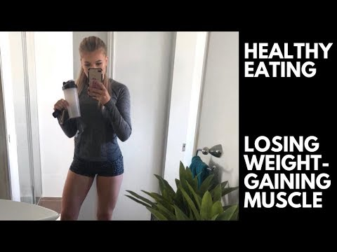 how to eat to lose weight and gain muscle
