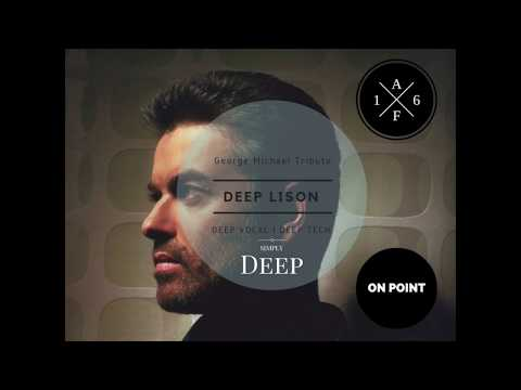 George Michael Tribute Emotional Deep House Mix by DEEP LISON (Free Download)
