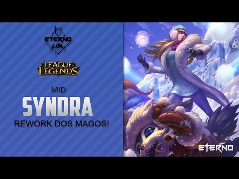 SYNDRA MID - Rework dos Magos - League of Legends