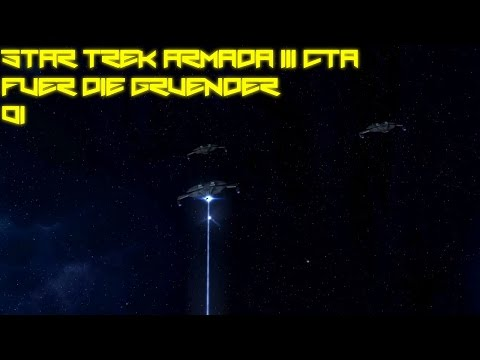 Star Trek Armada 3 CTA #001- Für die Gründer - Let's Play (German)