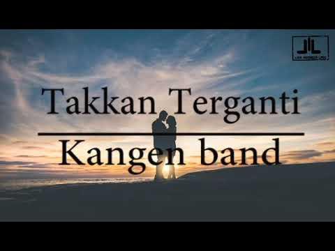 Kangen Band - Takkan Terganti (Lirik Lagu)