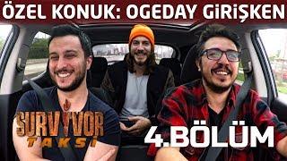 Survivor Taksi | 4.Bölüm | Ogeday All Star kadrosunda neden yer almadı?