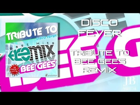 Disco Fever - Tribute To Bee Gees Remix