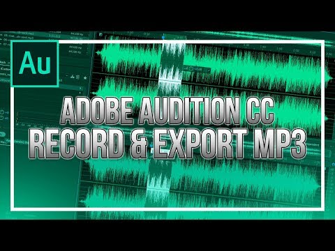 How To Record & Export MP3 in Adobe Audition CC