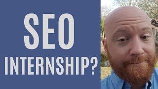 SEO Internship?
