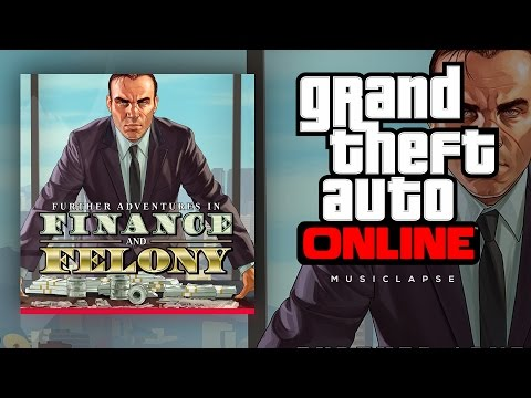 GTA Online - Further Adventures in Finance and Felony Trailer SONG