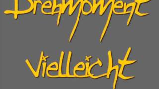 Drehmoment - Vielleicht (Lyrics)