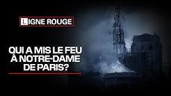 Qui a mis le feu à Notre-Dame de Paris?