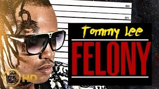 Tommy Lee Sparta - Felony (No Chorous) [Mass Effect Riddim] April 2016
