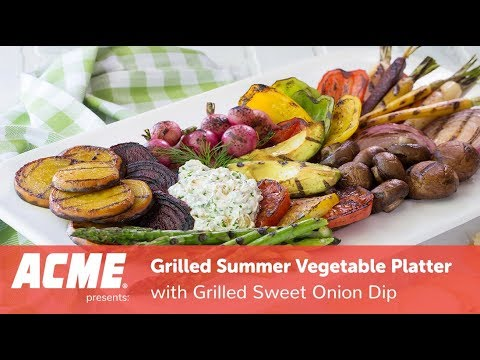 grilled-summer-vegetable-platter-with-grilled-sweet-onion-dip- -simple-sides- -acme