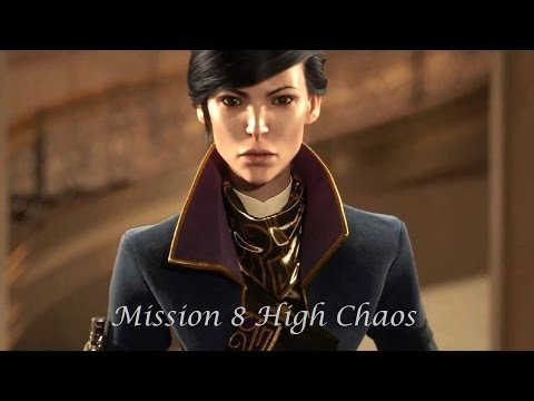 Dishonored 2 Gameplay - Part 8 - Evil Emily - Mission 8 - The Grand Palace - High Chaos  😈