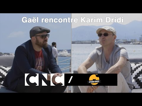 Gaël rencontre Karim Dridi