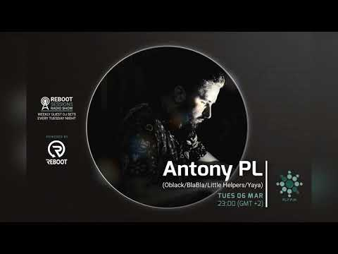 Antony PL - REBOOT SESSIONS radio show (06 Mar 2018)