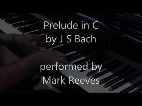 Prelude in C by J S Bach performed by Mark Reeves