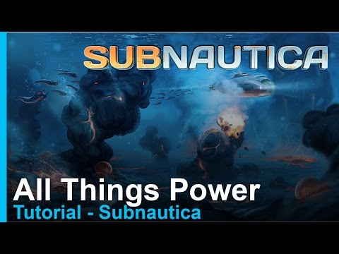 Tutorial - Subnautica - All Things Power