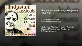 Akhilandeshwari - Raga Dwijawanti - Tala Adi
