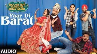 Yaar Di Barat Full Audio Song   Shaadi Teri Bajayenge Hum Band   Money Sondh, Gurpreet Sondh