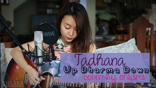 Tadhana - Up Dharma Down COVER by Chlara
