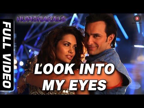 Look Into My Eyes Full Video HD | Humshakals | Saif Ali Khan, Esha Gupta