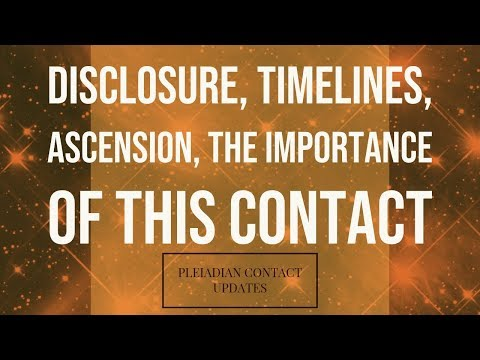 Disclosure, Ascension, Timelines: Extraterrestrial Pleiadian Contact (Taygeta)