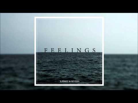 S. Pérez & Rivera - Feelings (Full Album)