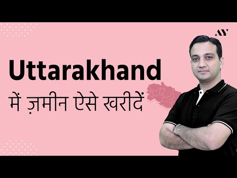 Uttarakhand Land Laws for buying Property, Agricultural & Non-Agricultural Land